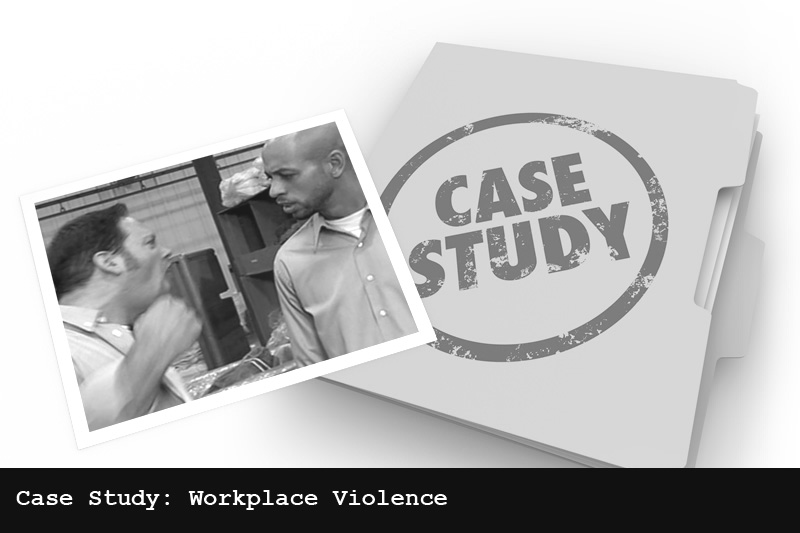 Case Study: Workplace Violence